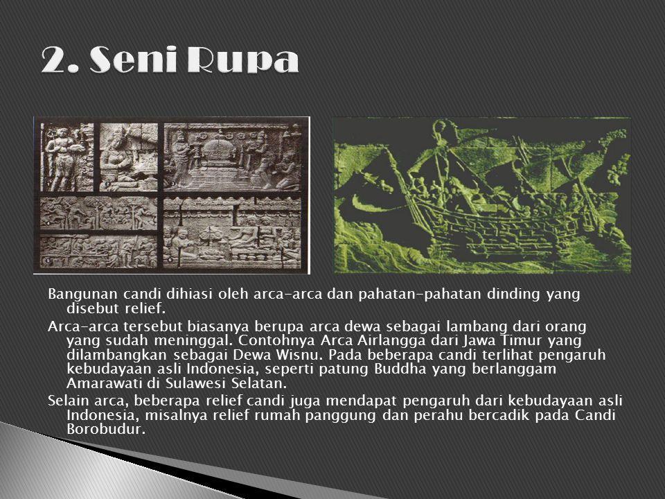 Bangunan candi dihiasi oleh arca-arca dan pahatan-pahatan dinding yang disebut relief.