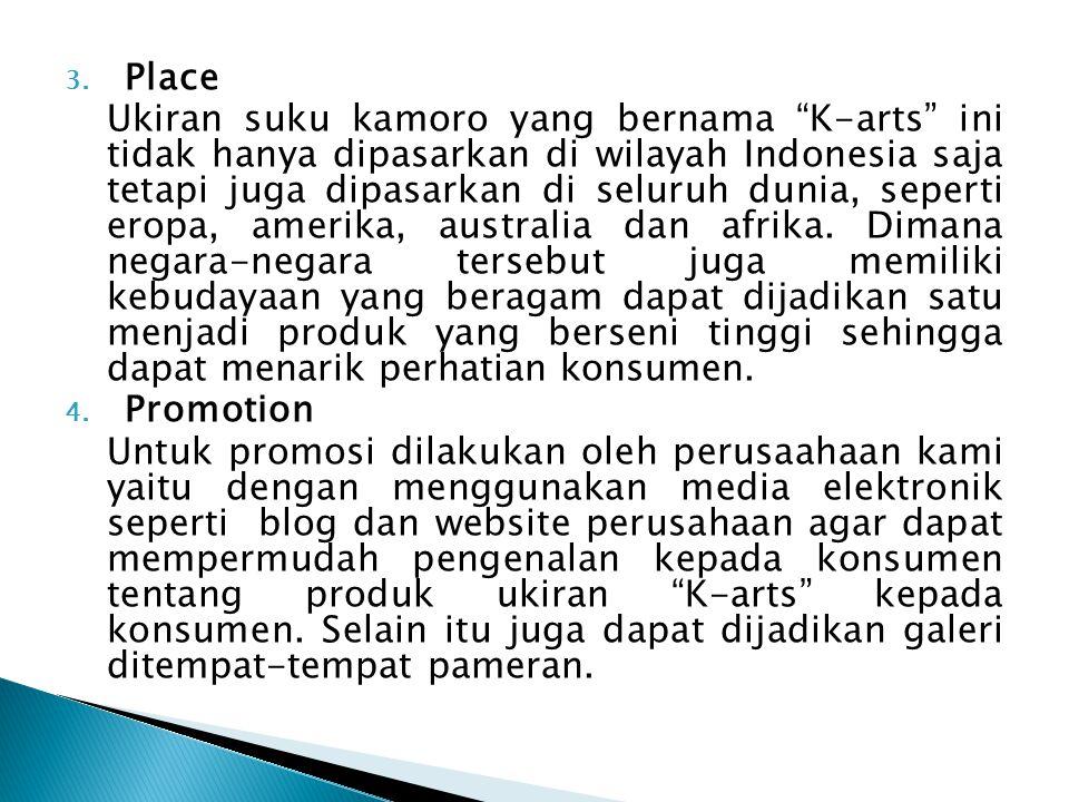 "3. Place Ukiran suku kamoro yang bernama ""K-arts"" ini tidak hanya dipasarkan di wilayah Indonesia saja tetapi juga dipasarkan di seluruh dunia, sepert"