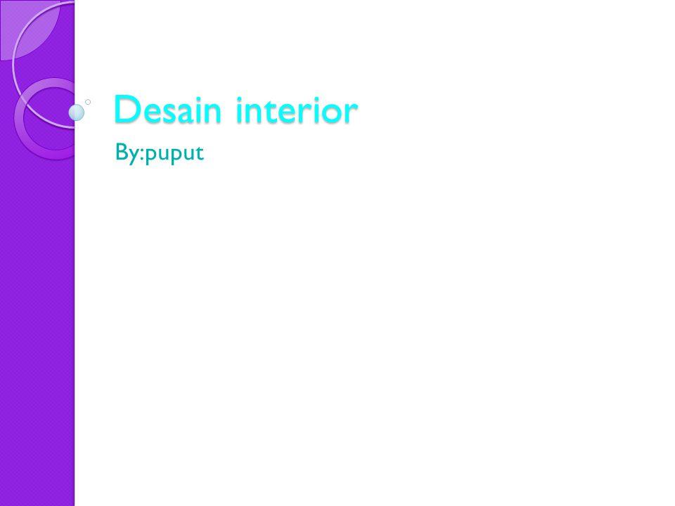 Desain interior By:puput