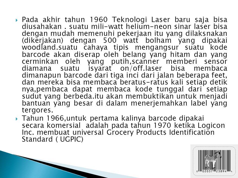 Pada akhir tahun 1960 Teknologi Laser baru saja bisa diusahakan.