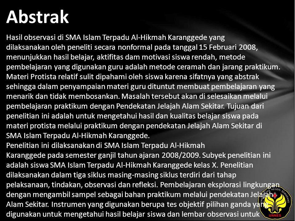 Abstrak Hasil observasi di SMA Islam Terpadu Al-Hikmah Karanggede yang dilaksanakan oleh peneliti secara nonformal pada tanggal 15 Februari 2008, menunjukkan hasil belajar, aktifitas dam motivasi siswa rendah, metode pembelajaran yang digunakan guru adalah metode ceramah dan jarang praktikum.