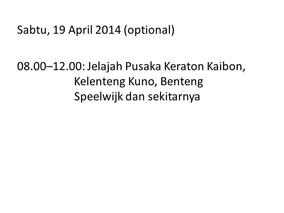 Sabtu, 19 April 2014 (optional) 08.00–12.00: Jelajah Pusaka Keraton Kaibon, Kelenteng Kuno, Benteng Speelwijk dan sekitarnya