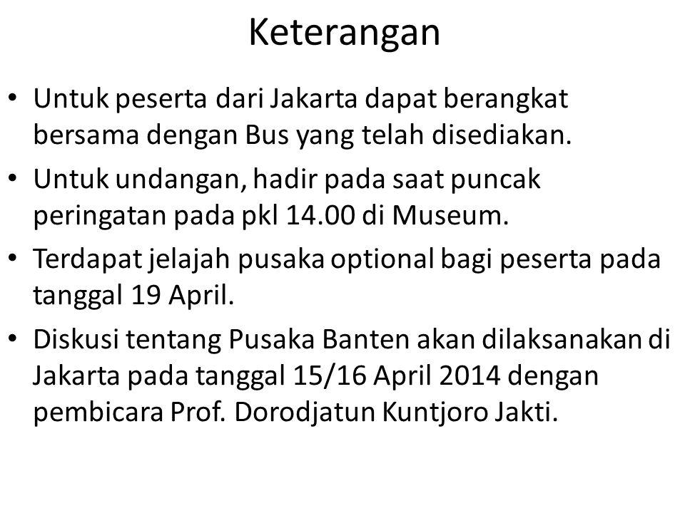 Keterangan Untuk peserta dari Jakarta dapat berangkat bersama dengan Bus yang telah disediakan.