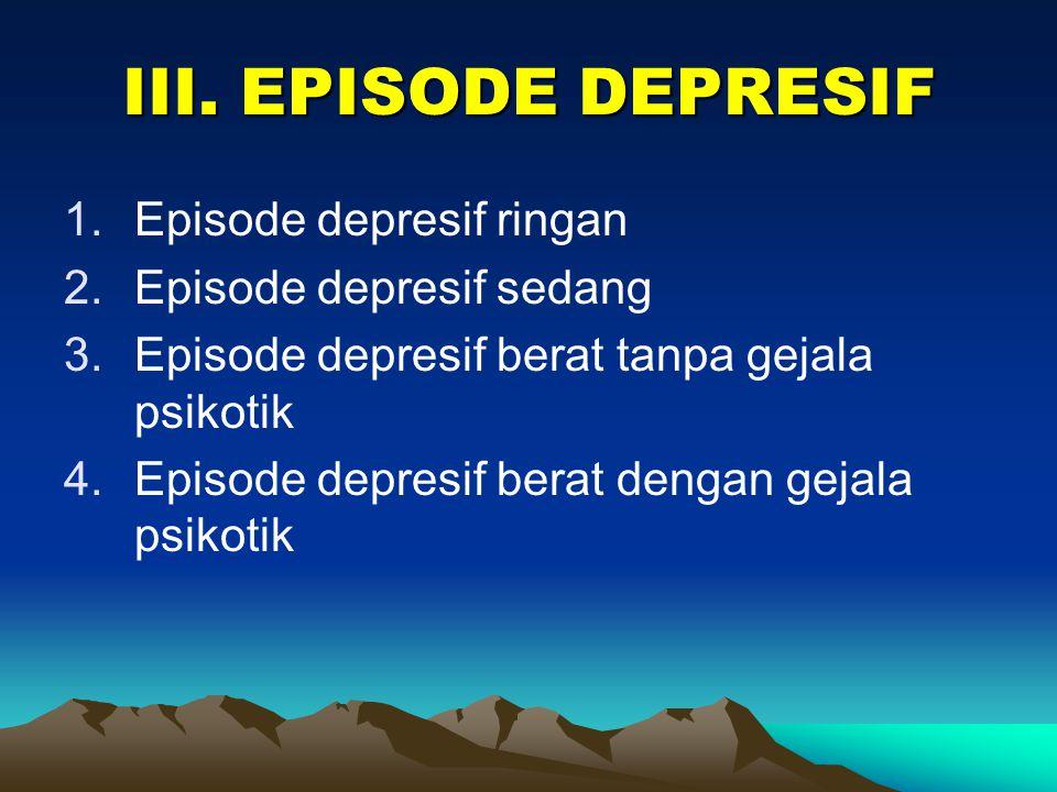 5. Gangguan afektif bipolar, episode kini depresif berat tanpa psikotik 6. Gangguan afektif bipolar, episode kini depresif berat dengan gejala psikoti