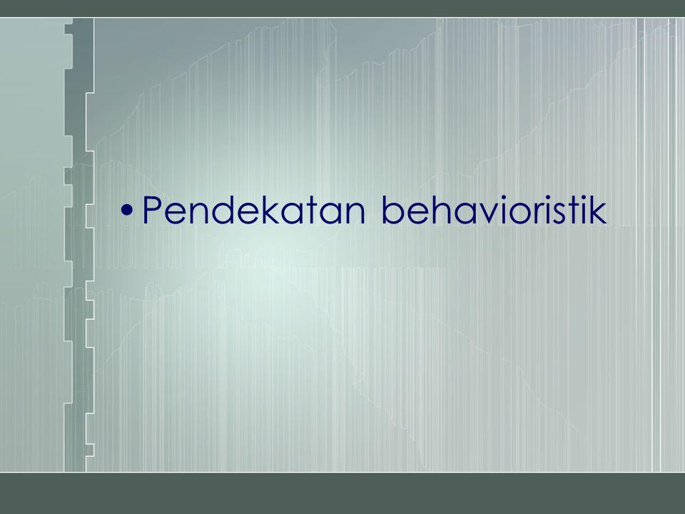 Pendekatan behavioristik