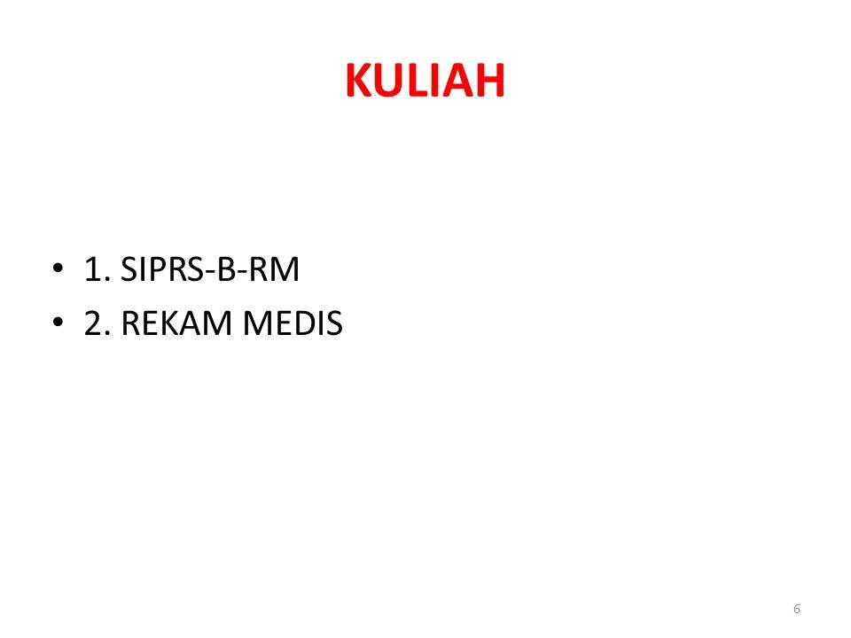 KULIAH 1. SIPRS-B-RM 2. REKAM MEDIS 6