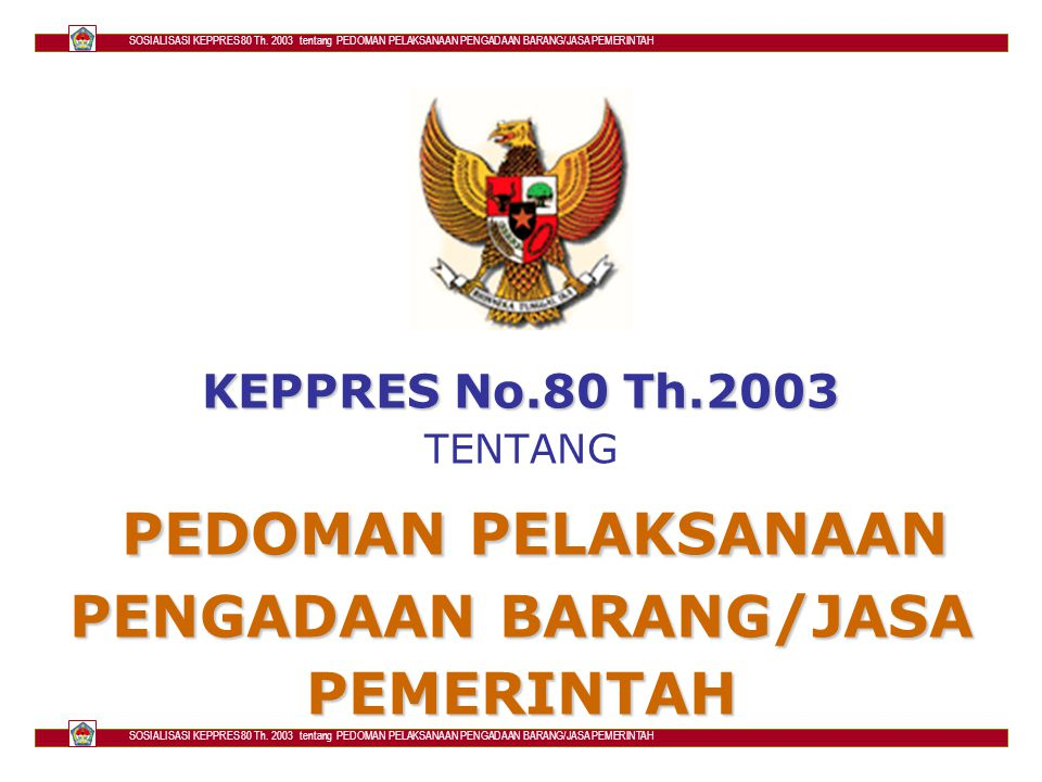 SOSIALISASI KEPPRES 80 Th.