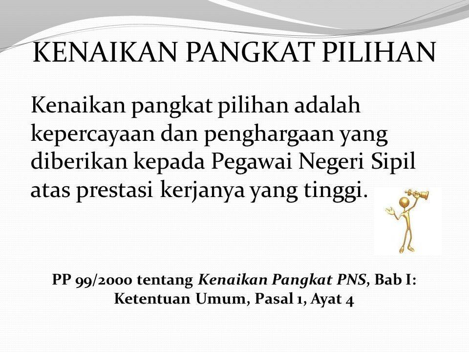 Sumber: 1.PP 98/2000 tentang Pengadaan Pegawai Negeri Sipil, Bab IV Penyaringan, Pasal 11, Ayat 4, Huruf a sampai dengan h junto PP 11/2002 tentang Pe