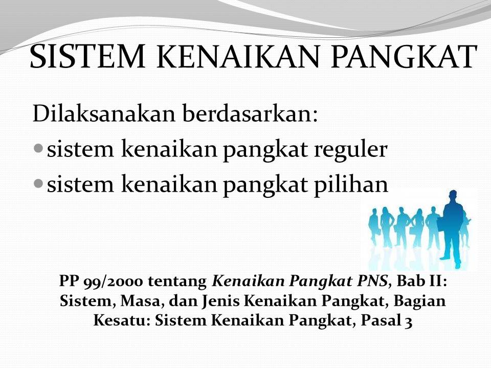 KENAIKAN PANGKAT Kenaikan pangkat adalah penghargaan yang diberikan atas prestasi kerja dan pengabdian Pegawai Negeri Sipil terhadap negara. PP 99/200