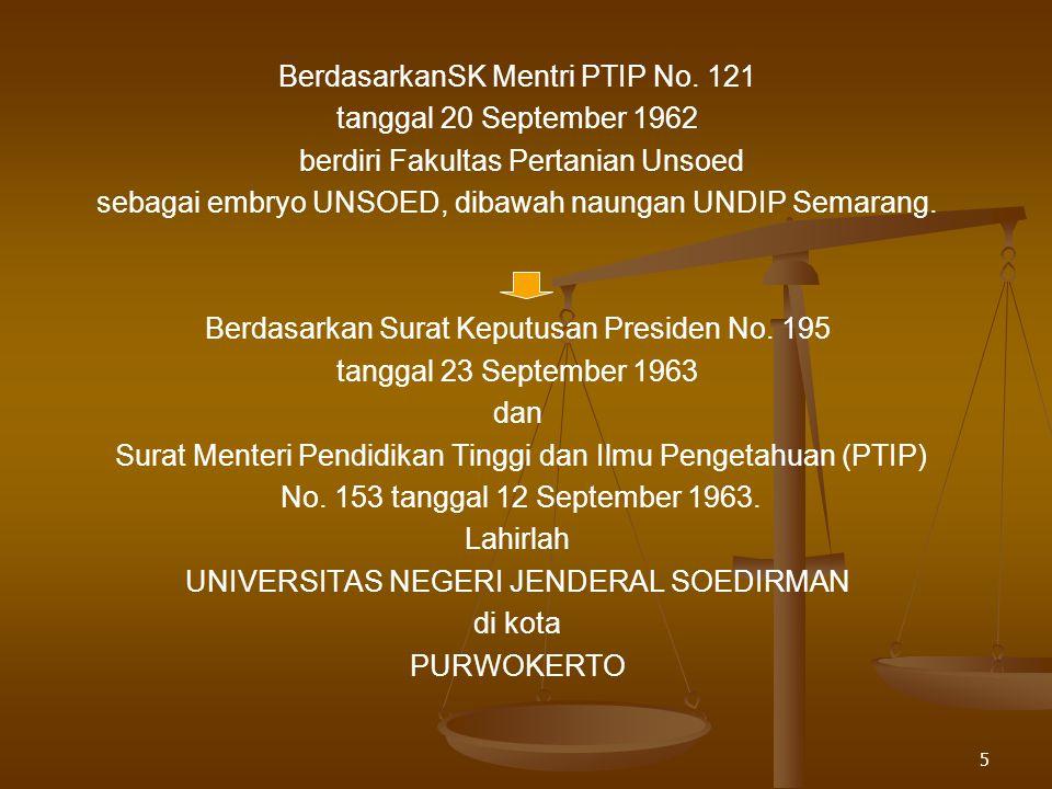 4 SEJARAH BERDIRINYA UNIVERSITAS JENDERAL SOEDIRMAN Di tahun 60-an, mulai terbentuk Panitia Pendiri Perguruan Tinggi (PPPT) Berubah menjadi Panitia Pe