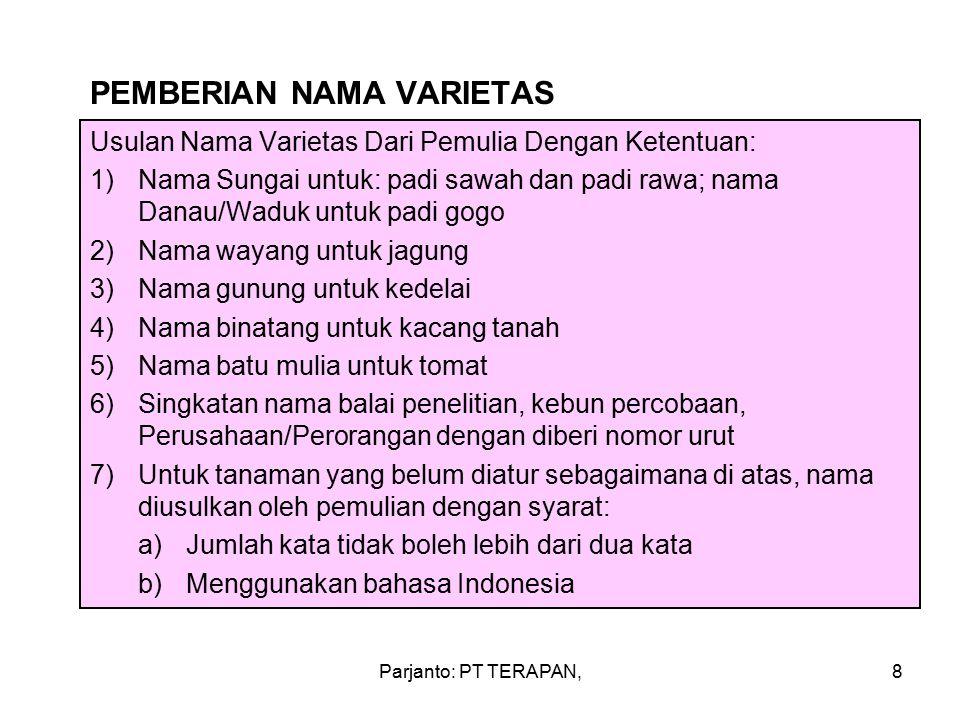 Parjanto: PT TERAPAN,7 PROSEDUR PELEPASAN VARIETAS (lanjutan) b).