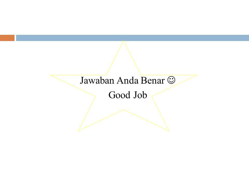 Jawaban Anda Benar Good Job