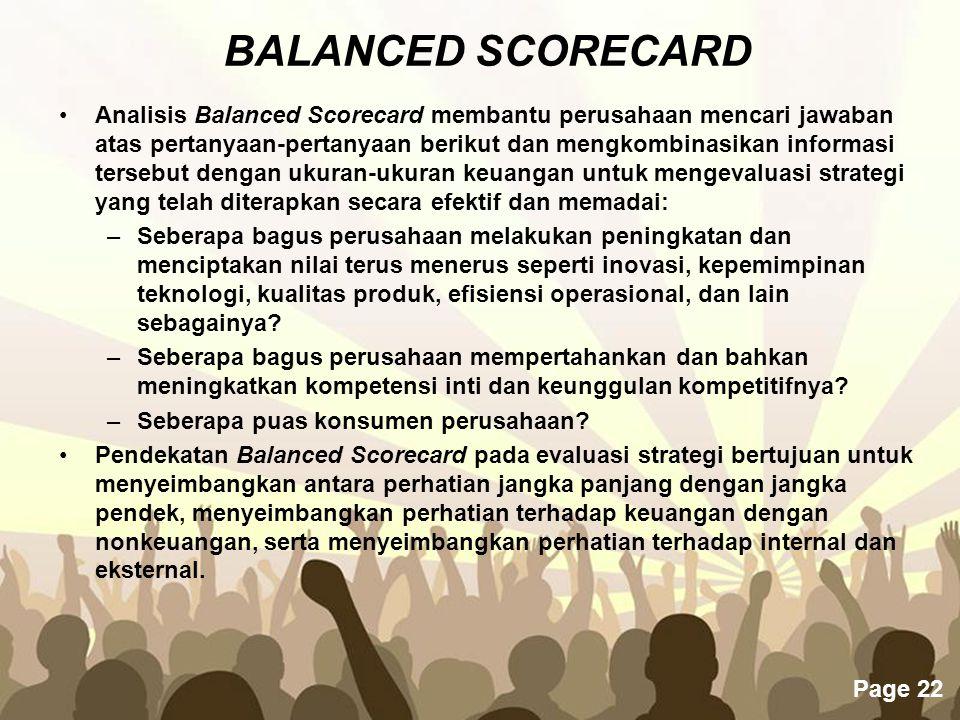 Page 22 Analisis Balanced Scorecard membantu perusahaan mencari jawaban atas pertanyaan-pertanyaan berikut dan mengkombinasikan informasi tersebut den