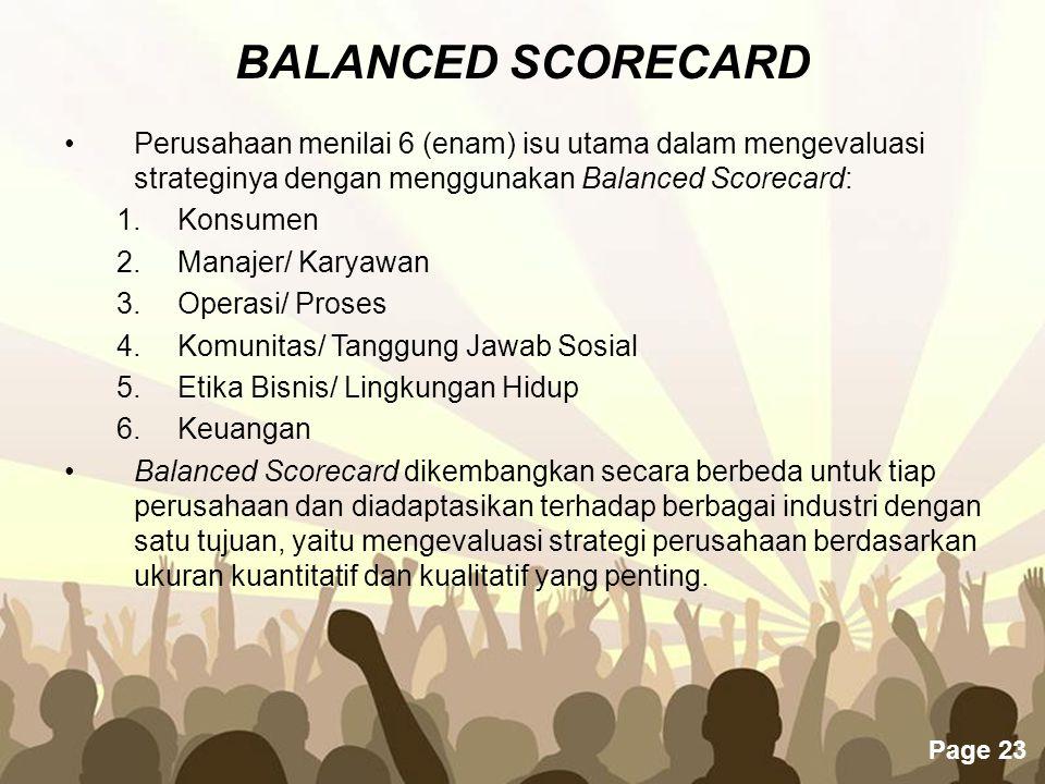 Page 23 Perusahaan menilai 6 (enam) isu utama dalam mengevaluasi strateginya dengan menggunakan Balanced Scorecard: 1.Konsumen 2.Manajer/ Karyawan 3.O