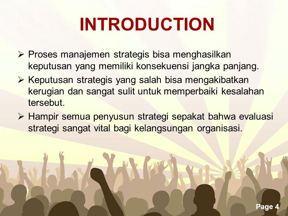 Page 4  Proses manajemen strategis bisa menghasilkan keputusan yang memiliki konsekuensi jangka panjang.  Keputusan strategis yang salah bisa mengak