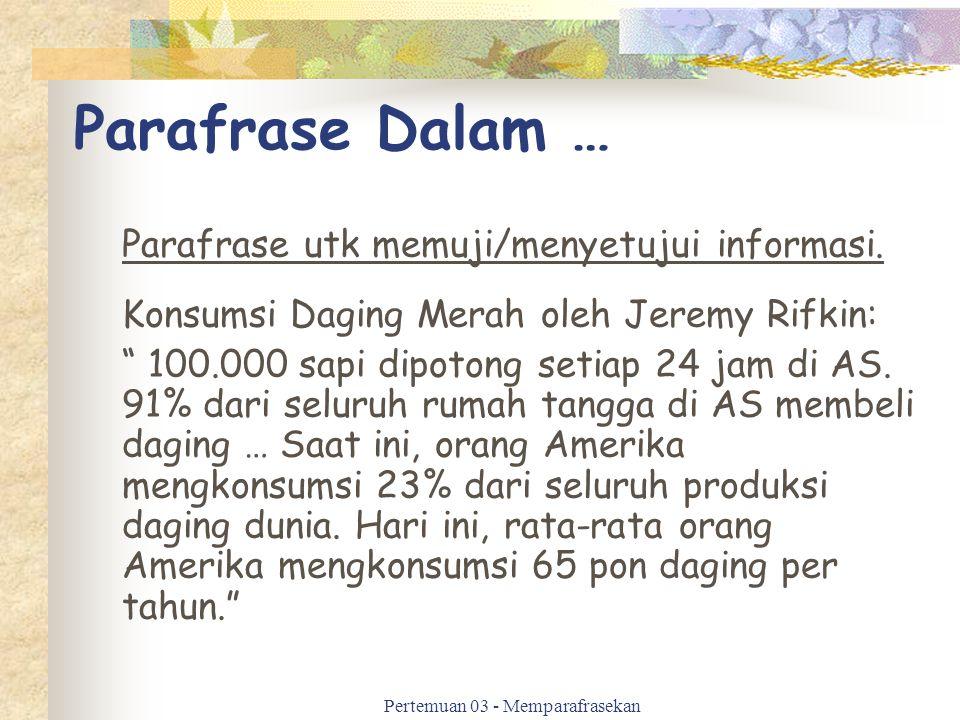 """Parafrase Dalam … Parafrase utk memuji/menyetujui informasi. Konsumsi Daging Merah oleh Jeremy Rifkin: """" 100.000 sapi dipotong setiap 24 jam di AS. 91"""