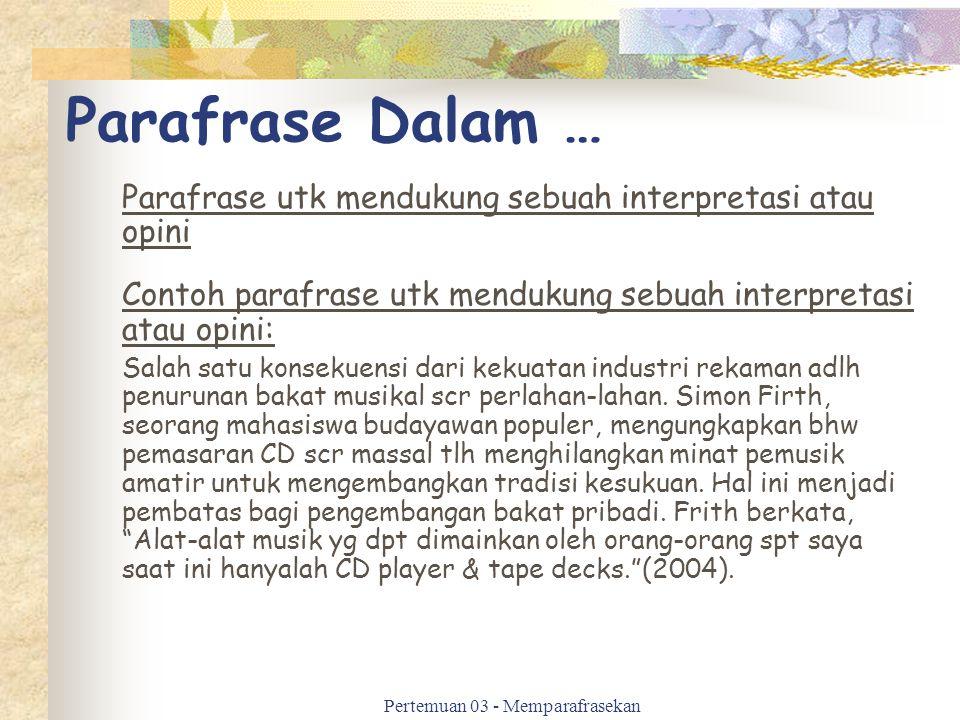 Parafrase Dalam … Parafrase utk mendukung sebuah interpretasi atau opini Contoh parafrase utk mendukung sebuah interpretasi atau opini: Salah satu kon