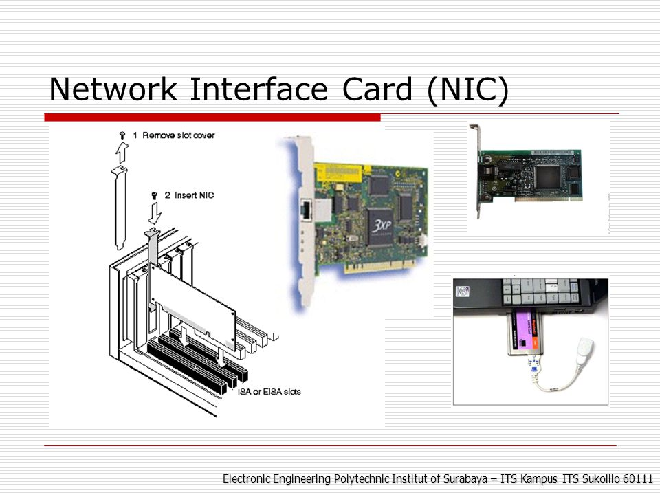 Electronic Engineering Polytechnic Institut of Surabaya – ITS Kampus ITS Sukolilo 60111 Network Interface Card (NIC)