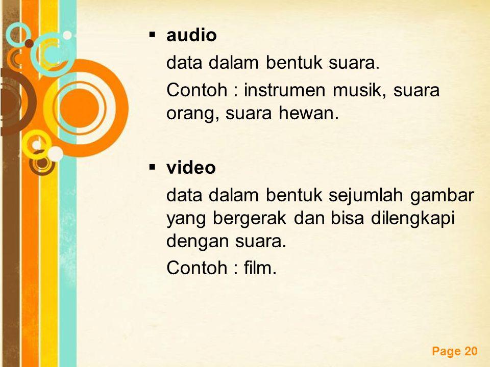 Free Powerpoint Templates Page 20  audio data dalam bentuk suara. Contoh : instrumen musik, suara orang, suara hewan.  video data dalam bentuk sejum