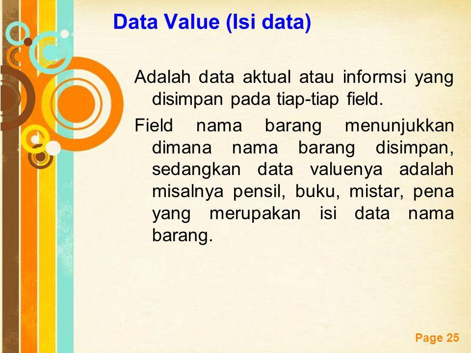 Free Powerpoint Templates Page 25 Data Value (Isi data) Adalah data aktual atau informsi yang disimpan pada tiap-tiap field. Field nama barang menunju