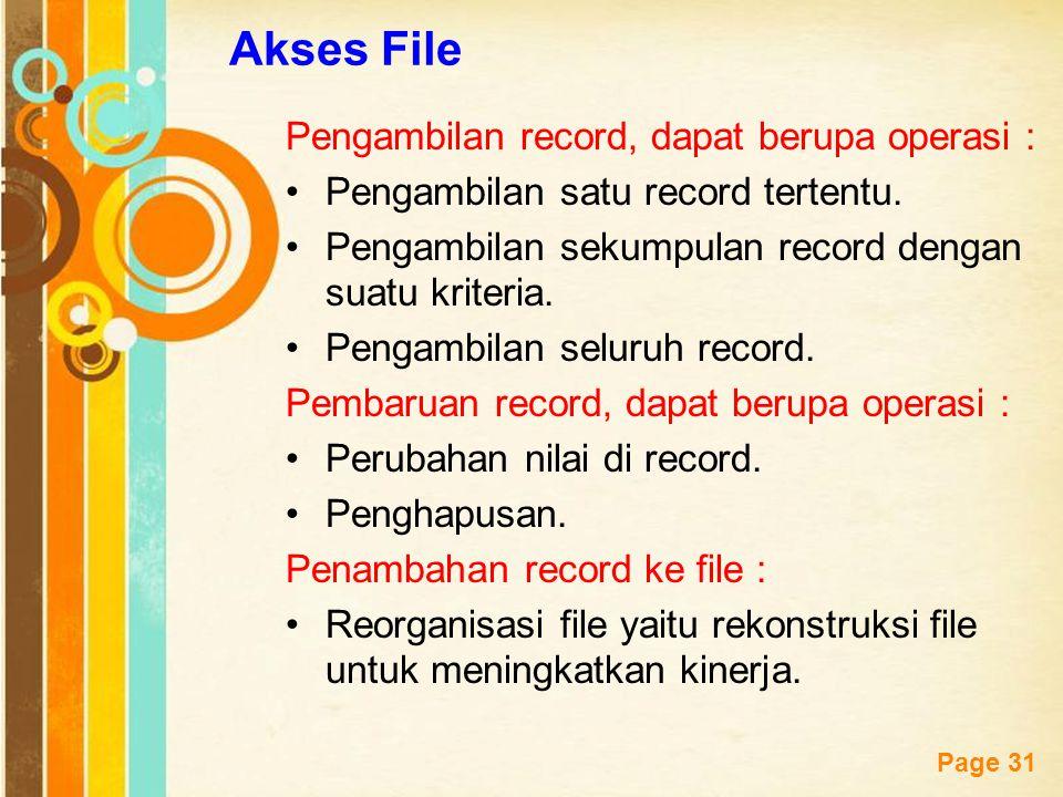Free Powerpoint Templates Page 31 Akses File Pengambilan record, dapat berupa operasi : Pengambilan satu record tertentu. Pengambilan sekumpulan recor