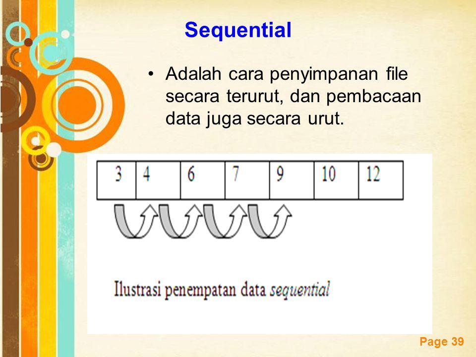 Free Powerpoint Templates Page 39 Sequential Adalah cara penyimpanan file secara terurut, dan pembacaan data juga secara urut.