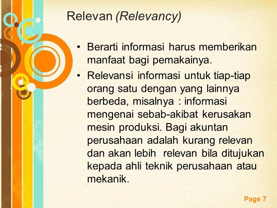Free Powerpoint Templates Page 7 Relevan (Relevancy) Berarti informasi harus memberikan manfaat bagi pemakainya. Relevansi informasi untuk tiap-tiap o