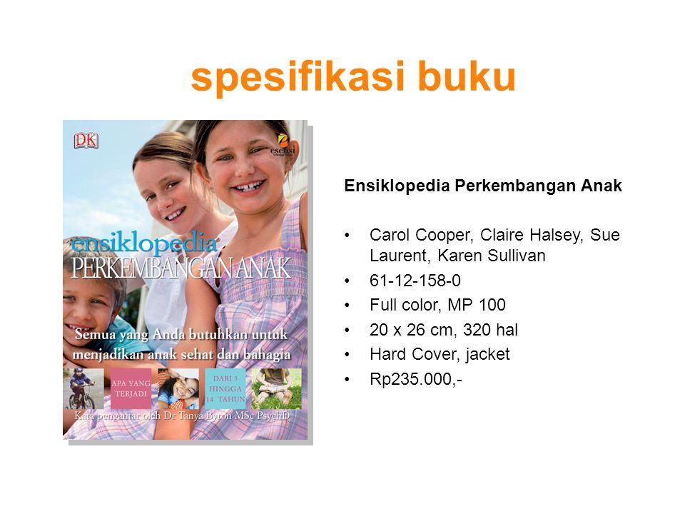 spesifikasi buku Ensiklopedia Perkembangan Anak Carol Cooper, Claire Halsey, Sue Laurent, Karen Sullivan 61-12-158-0 Full color, MP 100 20 x 26 cm, 32