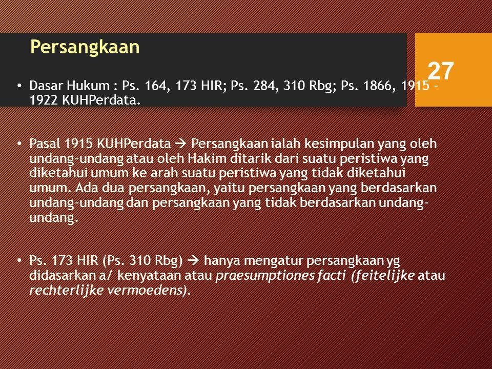 Persangkaan Dasar Hukum : Ps.164, 173 HIR; Ps. 284, 310 Rbg; Ps.