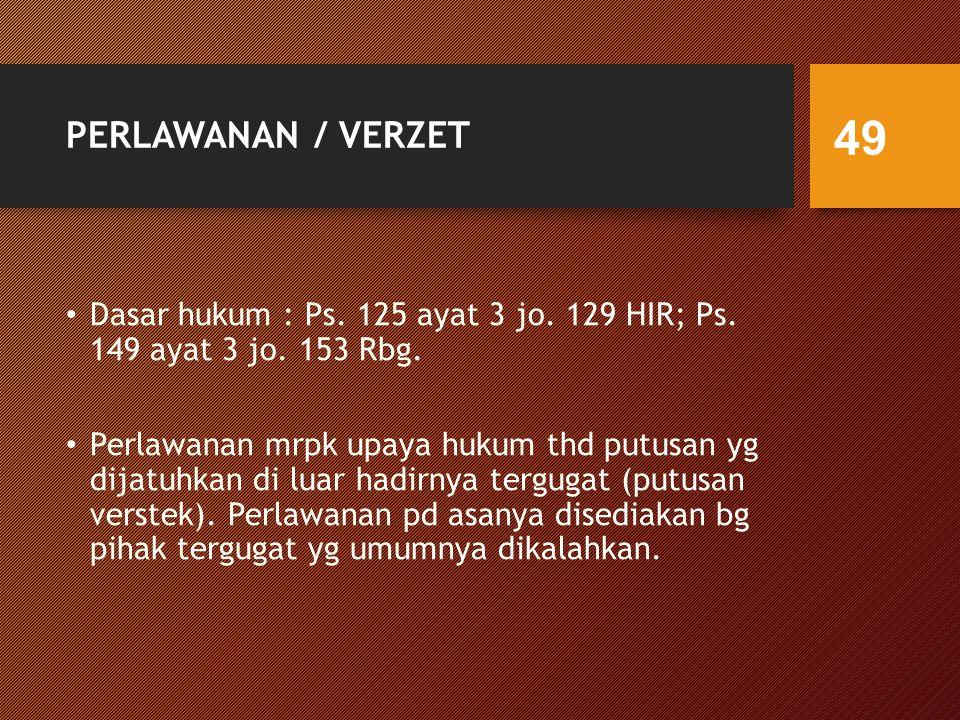 PERLAWANAN / VERZET Dasar hukum : Ps.125 ayat 3 jo.