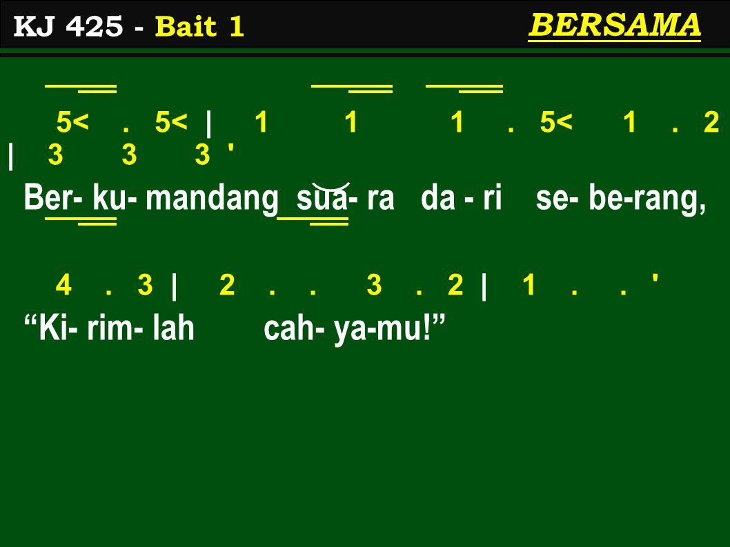 5<.5<   1 1 1. 5< 1. 2   3 3 3 Ba-nyak ji - wa da - lam do- sa mengerang, 4.