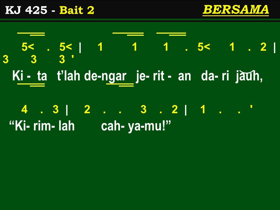 5<.5<   1 1 1. 5< 1. 2   3 3 3 Ban- tu - an - mu b'ri - kan, jangan- lah je- mu, 4.