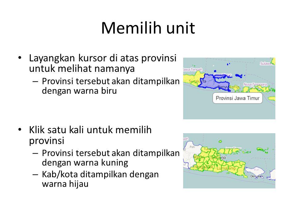 Memilih unit Layangkan kursor di atas provinsi untuk melihat namanya – Provinsi tersebut akan ditampilkan dengan warna biru Klik satu kali untuk memil