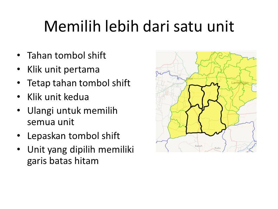 Memilih lebih dari satu unit Tahan tombol shift Klik unit pertama Tetap tahan tombol shift Klik unit kedua Ulangi untuk memilih semua unit Lepaskan to