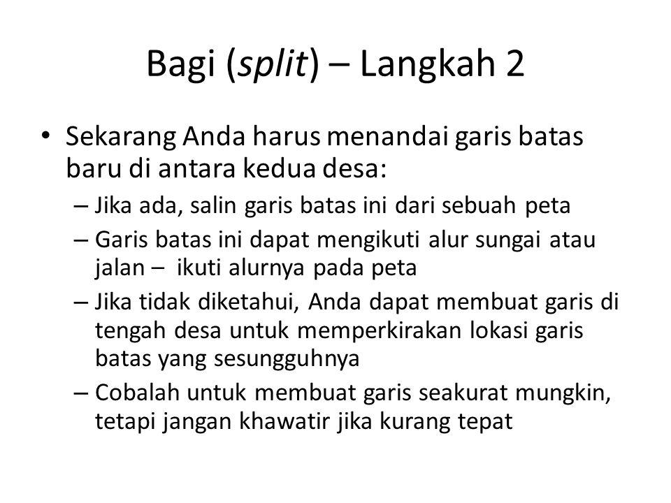 Bagi (split) – Langkah 2 Sekarang Anda harus menandai garis batas baru di antara kedua desa: – Jika ada, salin garis batas ini dari sebuah peta – Gari