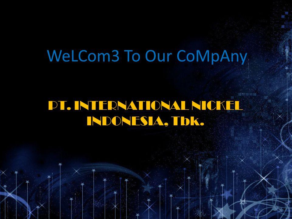 Profil Perusahaan Perseroan ini didirikan pada bulan Juli 1968 sebagai anak perusahaan yang sepenuhnya dimiliki Vale Inco Limited dan menandatangani kontrak karya dengan Pemerintah Indonesia pada tanggal 27 Juli 1968.