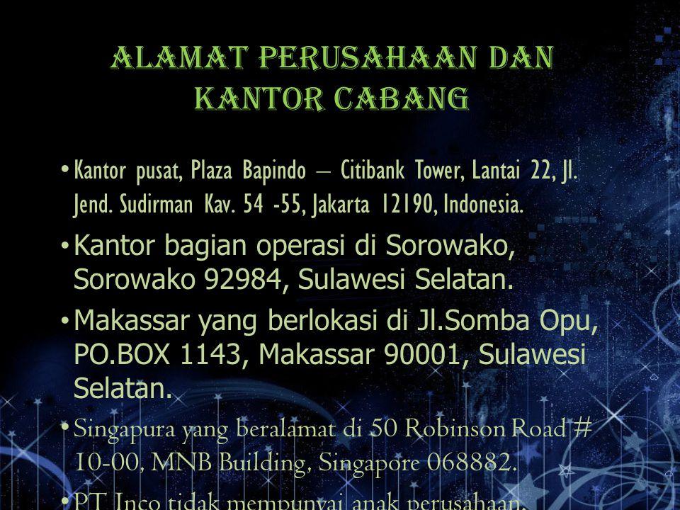 ALAMAT PERUSAHAAN DAN KANTOR CABANG Kantor pusat, Plaza Bapindo – Citibank Tower, Lantai 22, Jl. Jend. Sudirman Kav. 54 -55, Jakarta 12190, Indonesia.