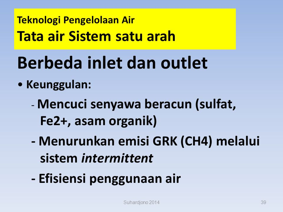 Resiko akibat jenis tanah Tanah Gambut kemasaman, subsiden, irreversible drying, keracunan asam organik, & kebakaran lahan Tanah Mineral (Sulfat Masam