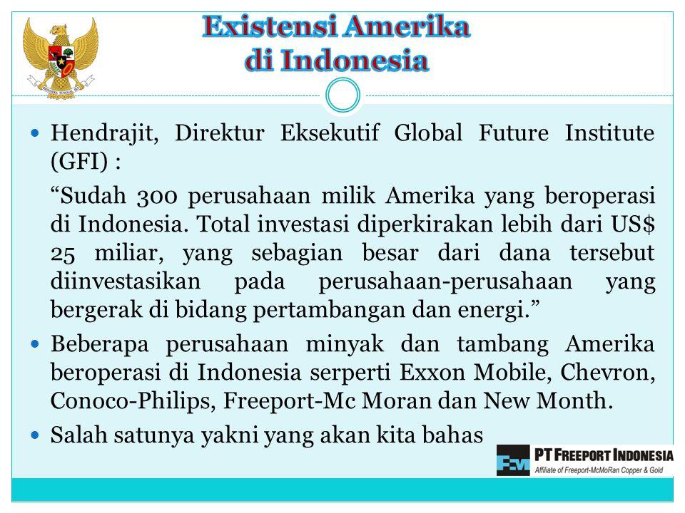 Hendrajit, Direktur Eksekutif Global Future Institute (GFI) : Sudah 300 perusahaan milik Amerika yang beroperasi di Indonesia.
