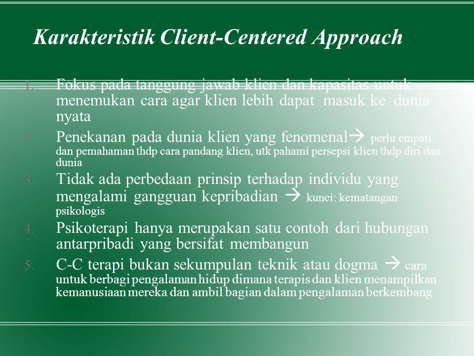 Karakteristik Client-Centered Approach 1.