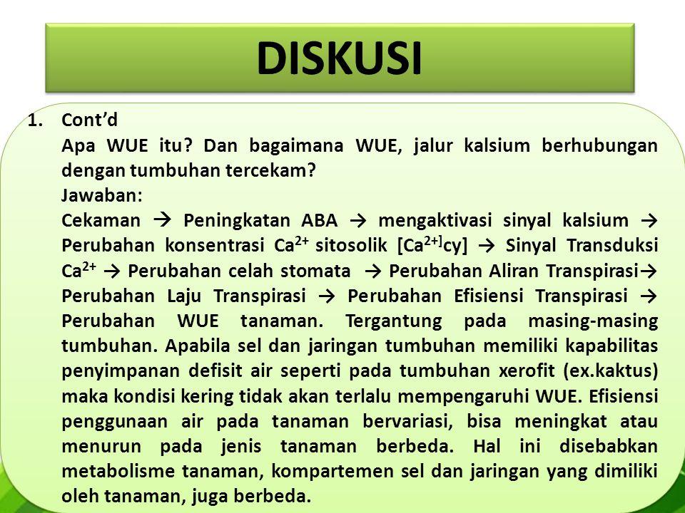 1.Cont'd Apa WUE itu.Dan bagaimana WUE, jalur kalsium berhubungan dengan tumbuhan tercekam.