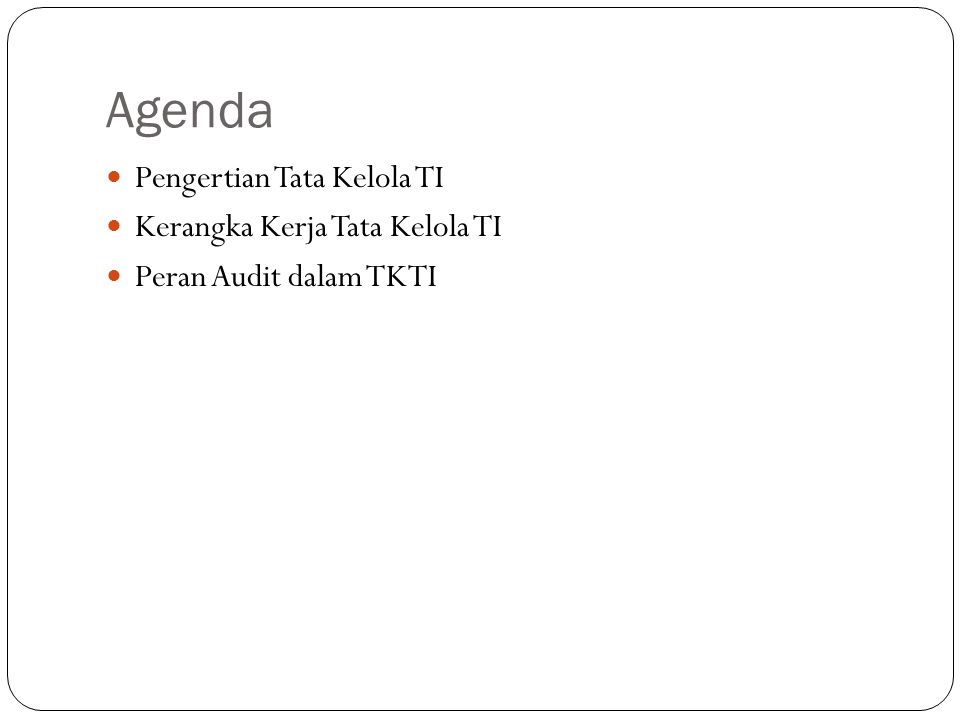 Agenda Pengertian Tata Kelola TI Kerangka Kerja Tata Kelola TI Peran Audit dalam TKTI