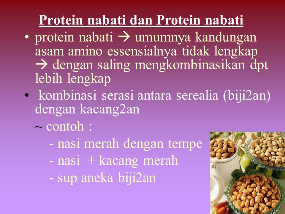 Protein nabati dan Protein nabati protein nabati  umumnya kandungan asam amino essensialnya tidak lengkap  dengan saling mengkombinasikan dpt lebih