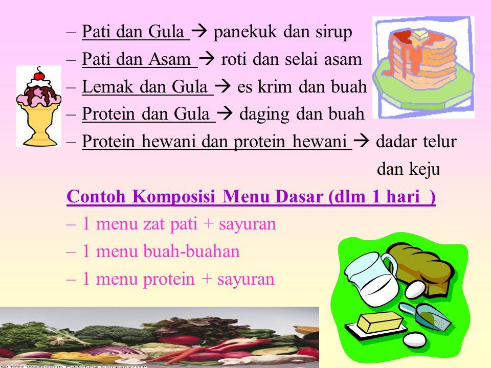 –Pati dan Gula  panekuk dan sirup –Pati dan Asam  roti dan selai asam –Lemak dan Gula  es krim dan buah –Protein dan Gula  daging dan buah –Protei