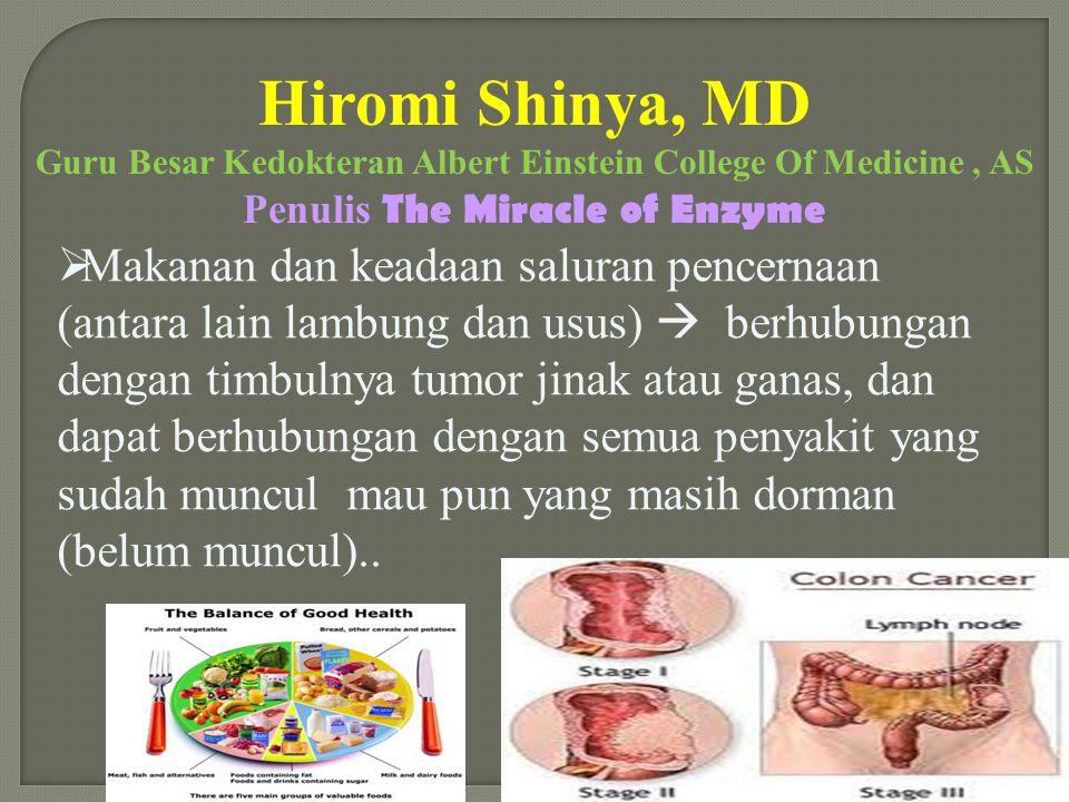  Makanan dan keadaan saluran pencernaan (antara lain lambung dan usus)  berhubungan dengan timbulnya tumor jinak atau ganas, dan dapat berhubungan d