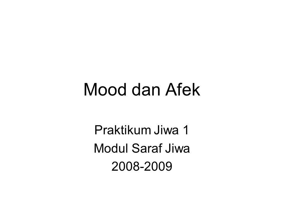 Afek Afek labil: Menggambarkan perubahan irama perasaan yang cepat dan tiba tiba, yang tidak berhubungan dengan stimulus eksternal.