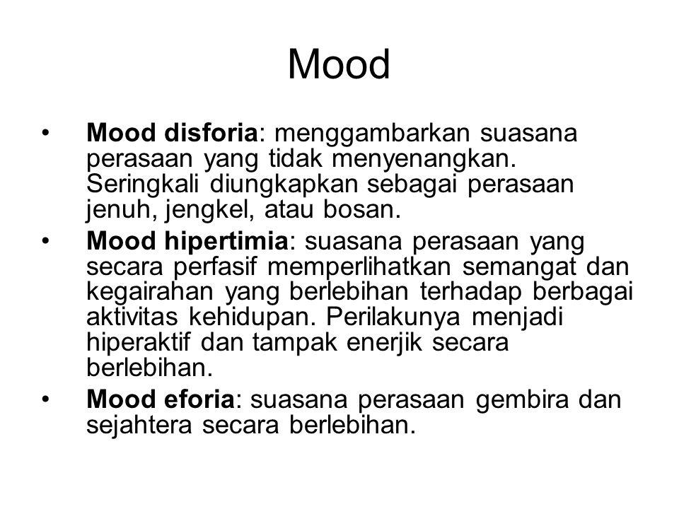 Mood Mood ekstasia: suasana perasaan yang diwarnai dengan kegairahan yang meluap luap.