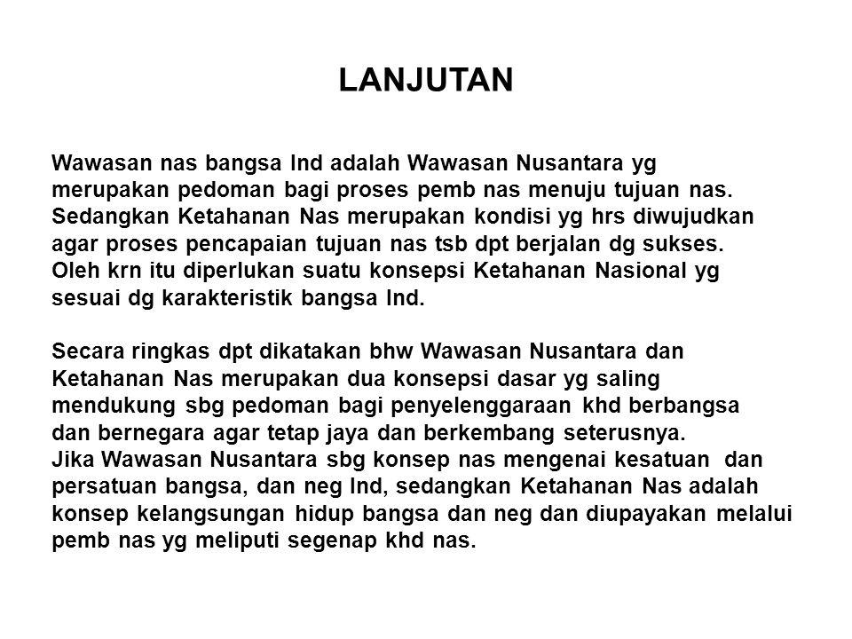 LANJUTAN Istilah tannas utk pertama kali dikemukakan oleh Presiden Pertama RI Soekarno.