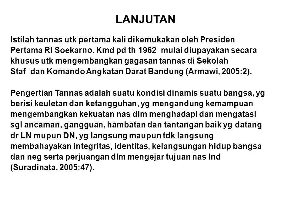 LANJUTAN Istilah tannas utk pertama kali dikemukakan oleh Presiden Pertama RI Soekarno. Kmd pd th 1962 mulai diupayakan secara khusus utk mengembangka