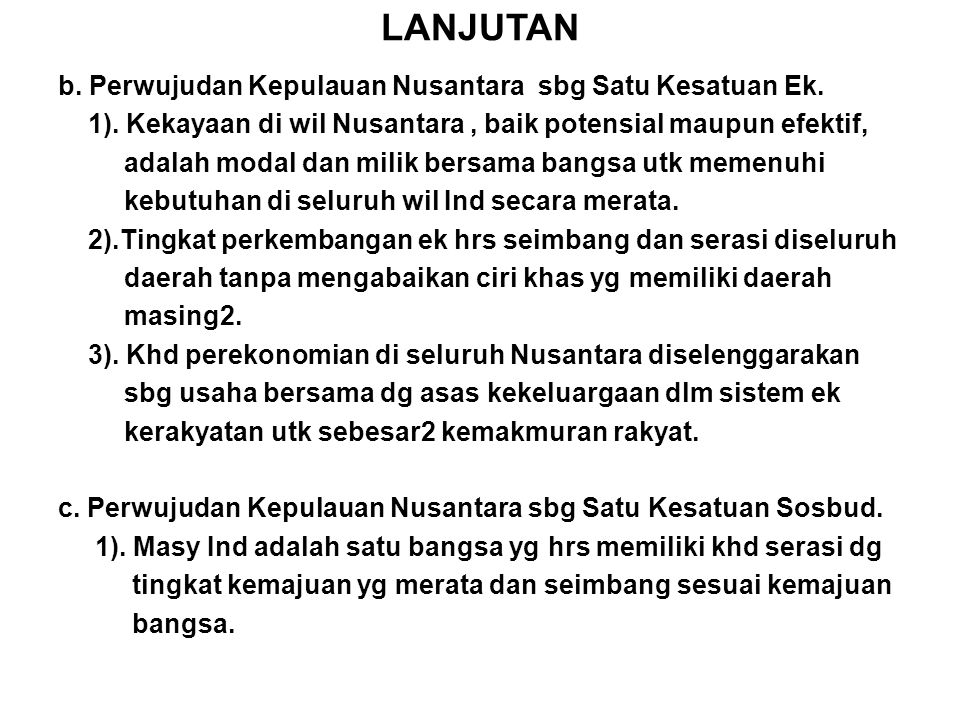 LANJUTAN b.Perwujudan Kepulauan Nusantara sbg Satu Kesatuan Ek.
